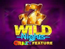 Wild Nights Crazy