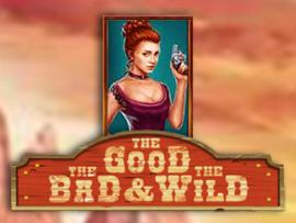 The Good The Bad & The Wild
