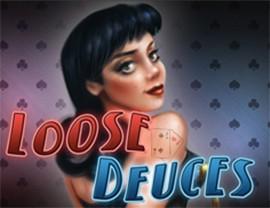 Loose Deuces