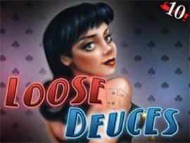 Loose Deuces - 10 Hands