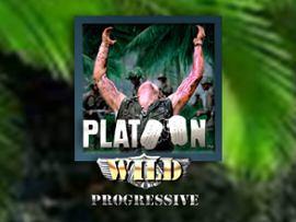 Platoon Wild Progresive
