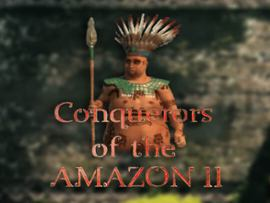 Conquerors of the Amazon II
