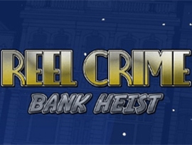 Reel Crime: Bank Heist